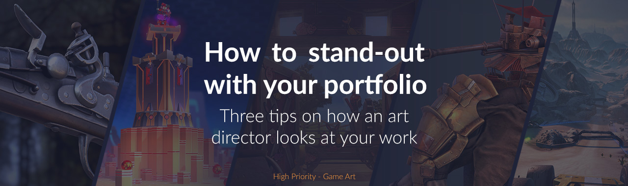 High Priority - Game Art - Building a portfolio